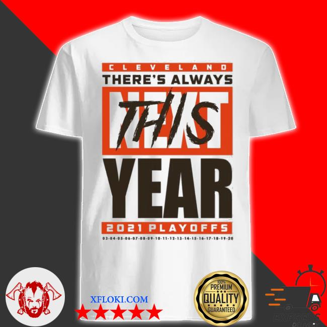 Cleveland there's always this year playoff shirt