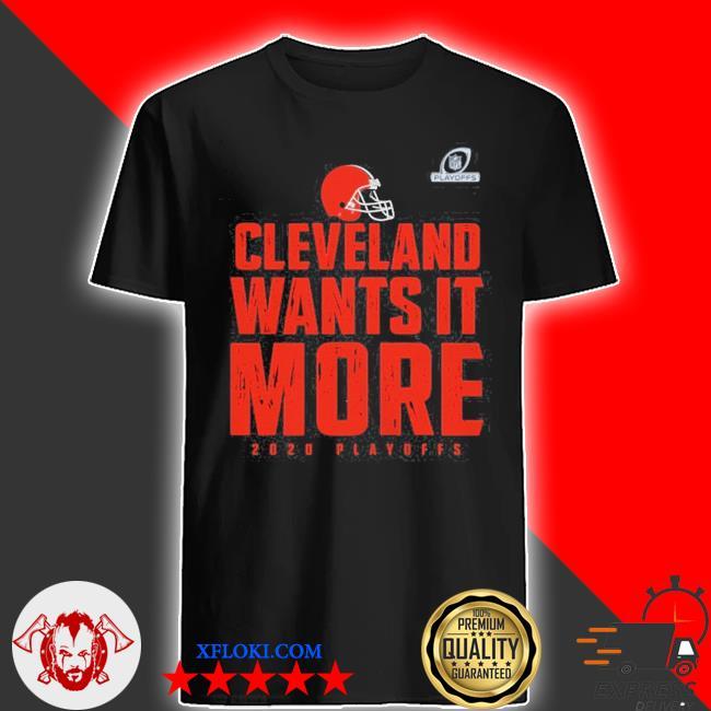 Cleveland wants it more 2020 playoffs Cleveland browns 2020 playoffs shirt
