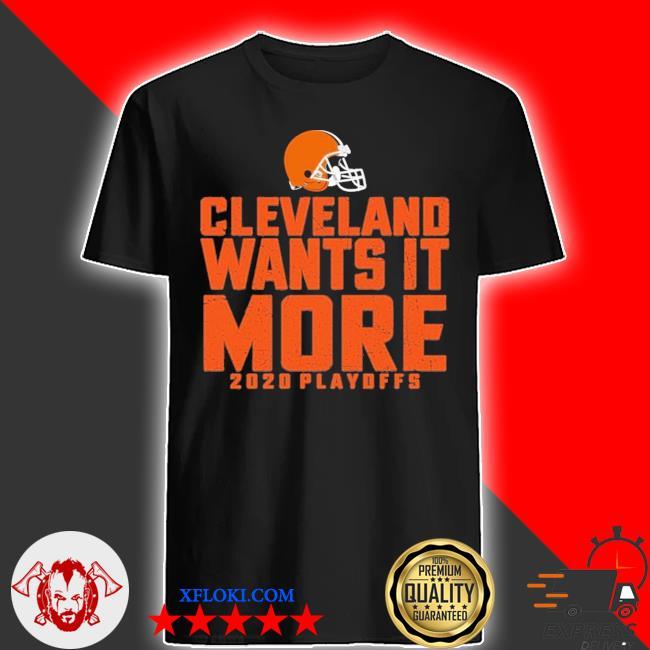 Cleveland wants it more 2020 playoffs shirt