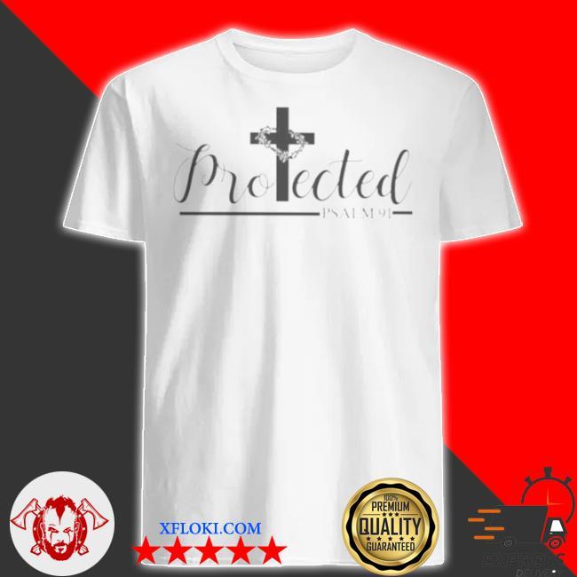 Cross jesus protected psalm 91 shirt