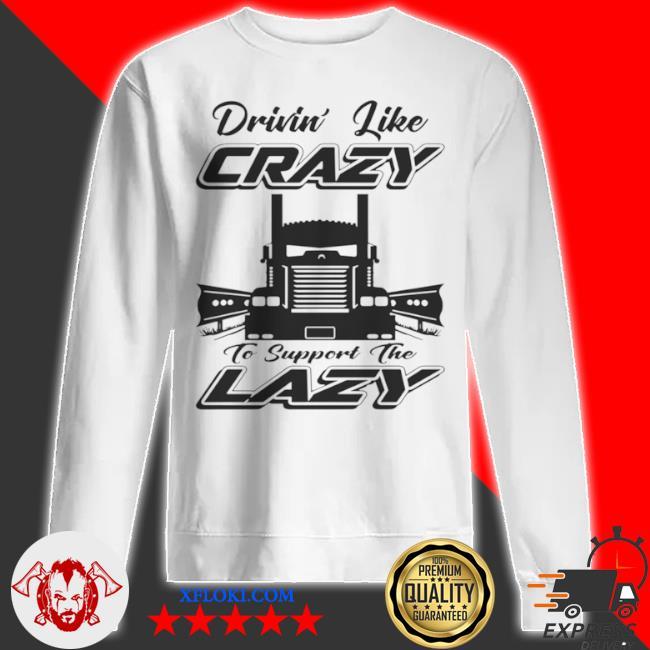 Drivin like crazy s sweatshirt