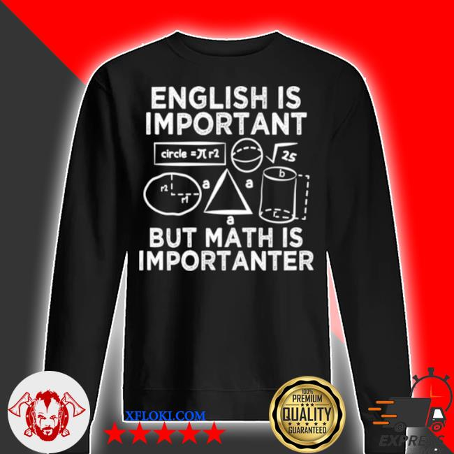 English is important but math is importanter fun s sweater