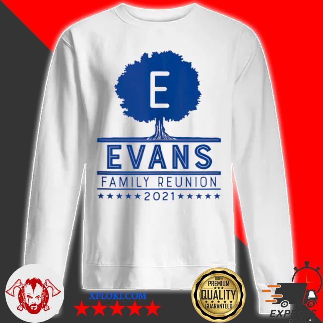 Evans family reunion 2021 s sweatshirt