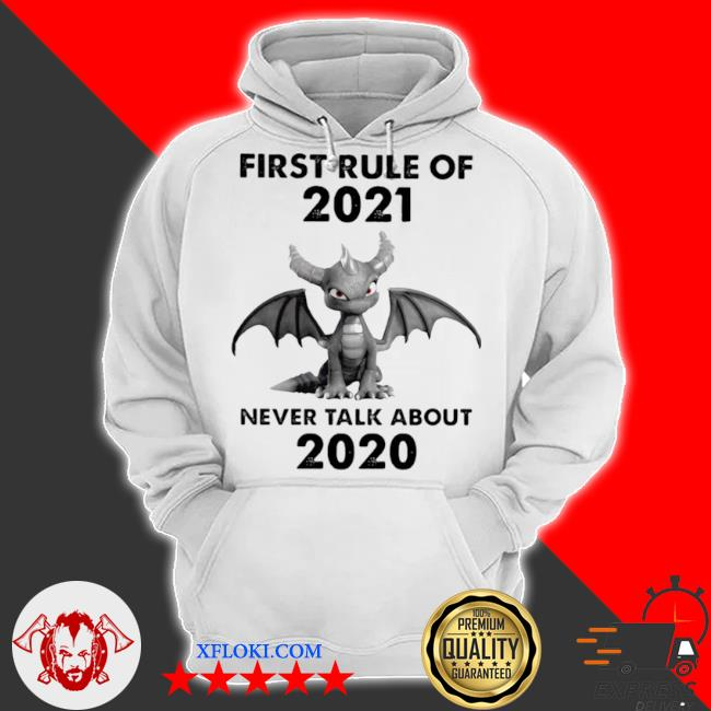First rule of 2021 never talk about toothless dragon s hoodie