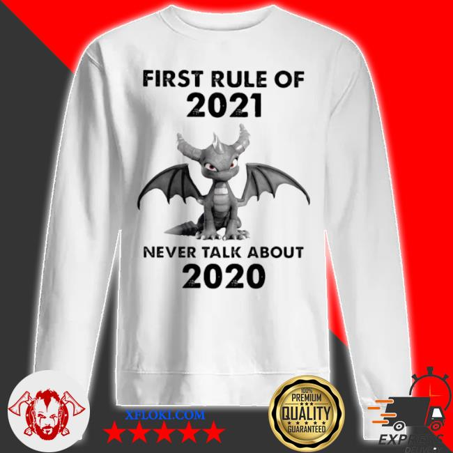 First rule of 2021 never talk about toothless dragon s sweatshirt