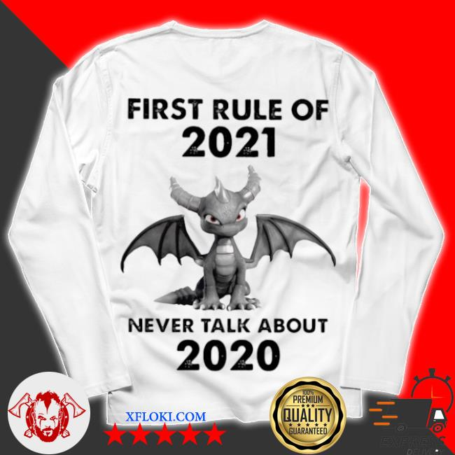 First rule of 2021 never talk about toothless dragon s unisex longsleeve