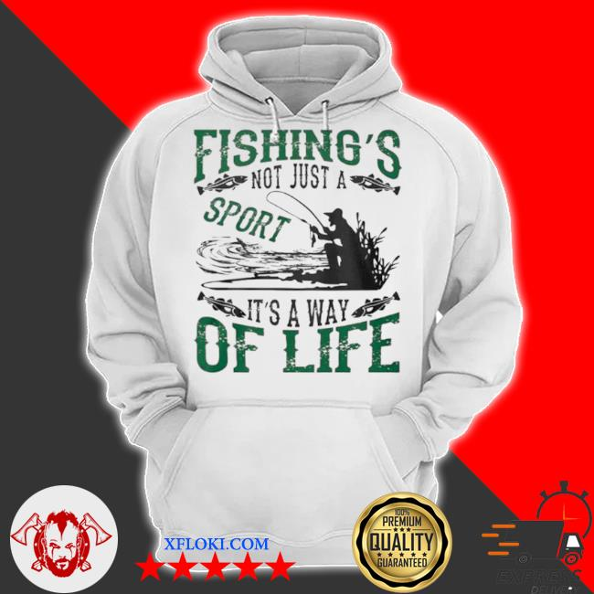 Fishings not just a sport its a way of life 2021 s hoodie