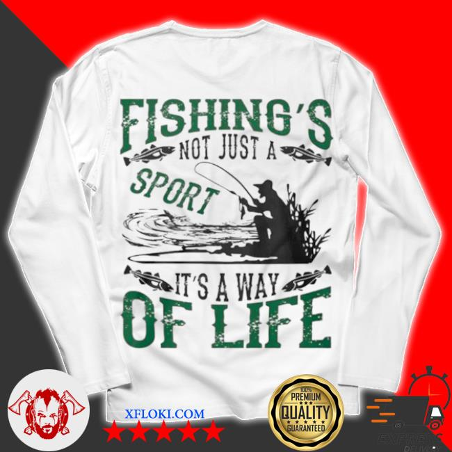 Fishings not just a sport its a way of life 2021 s unisex longsleeve