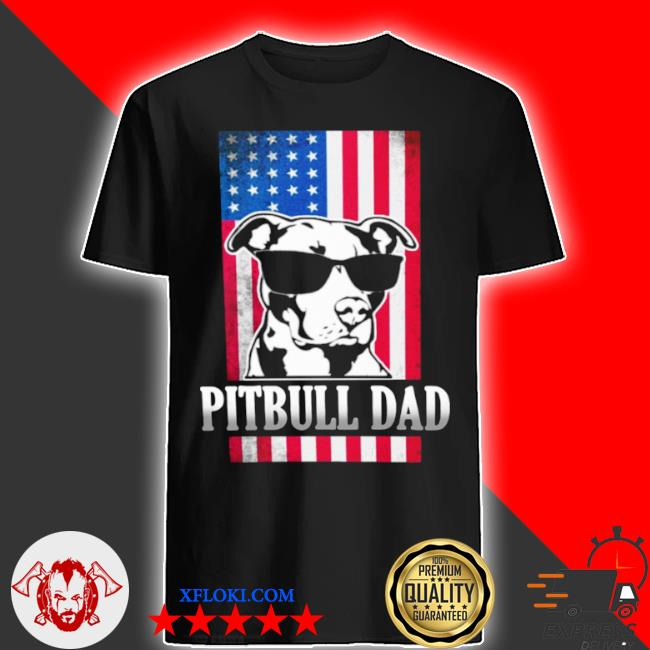 Funny pitbull dad American flag shirt