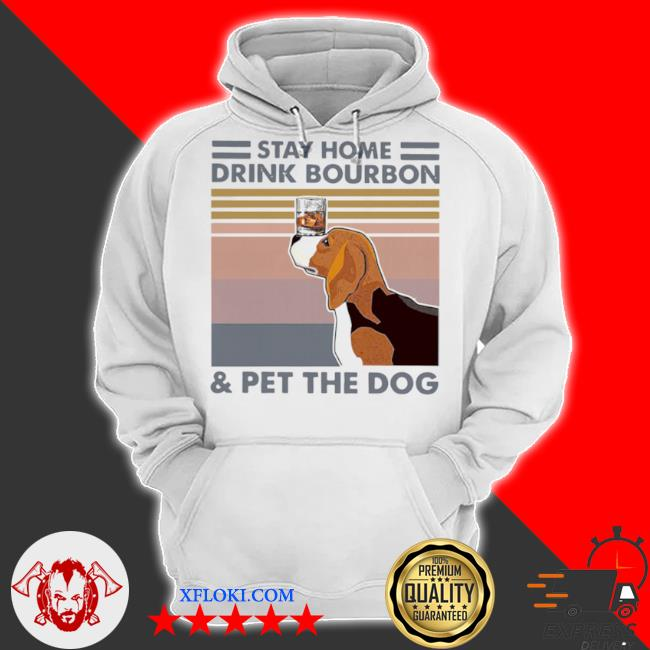 Golden retriever stay home drink bourbon and pet the dog vintage 2021 s hoodie