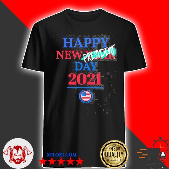 Happy new year president inauguration day 2021 shirt