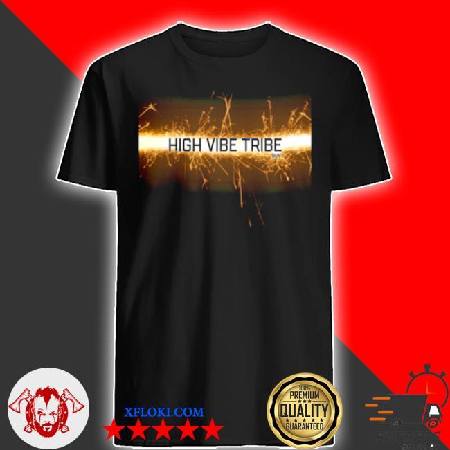High vibe tribe shirt