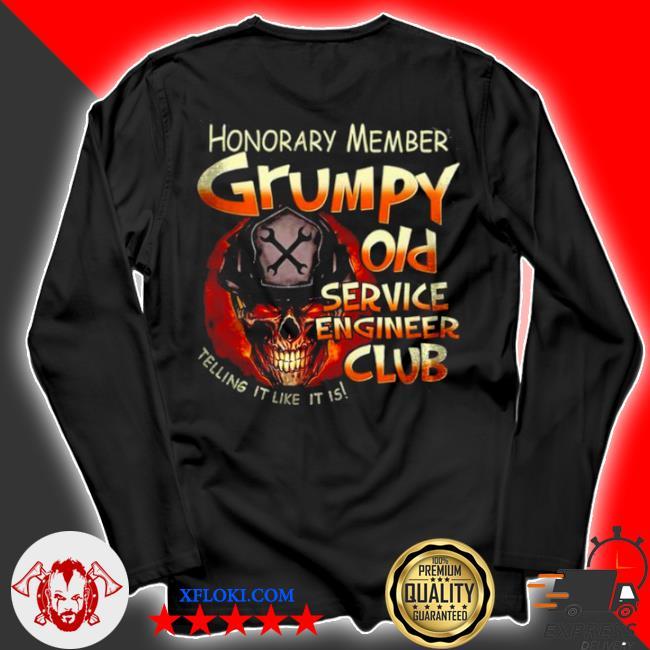 Honorary member grumpy old service engineer club telling it like it is s longsleeve
