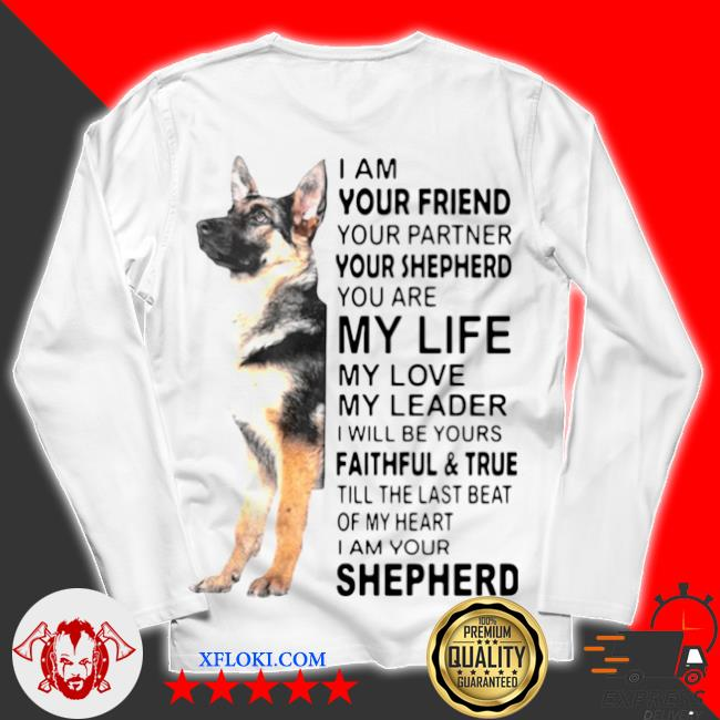 I am your friend your partner your shepherd you are my life s unisex longsleeve