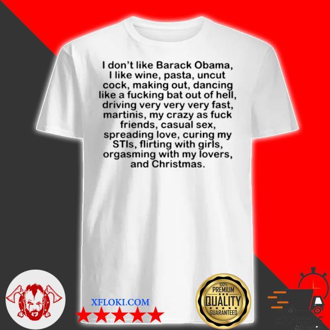 I don't like barack obama I like wine pasta uncut cock shirt