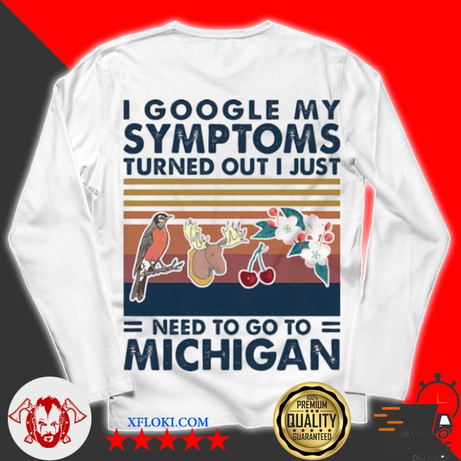 I google my symptoms turned out I just need go to Michigan flowers animal vintage s unisex longsleeve