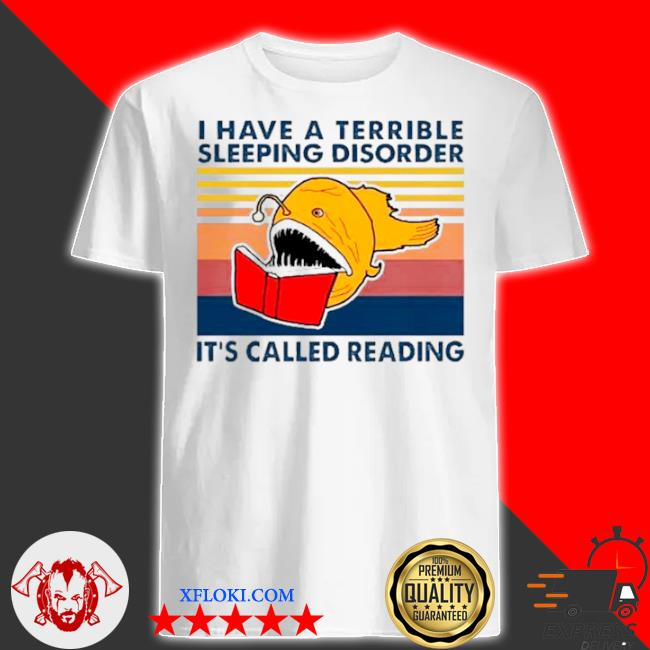 I have a terrible sleeping disorder it's called reading vintage shirt