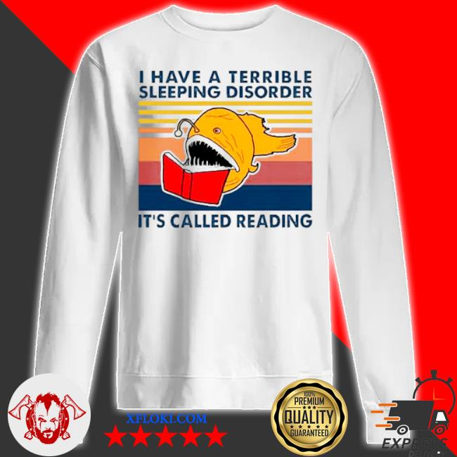 I have a terrible sleeping disorder it's called reading vintage s sweatshirt