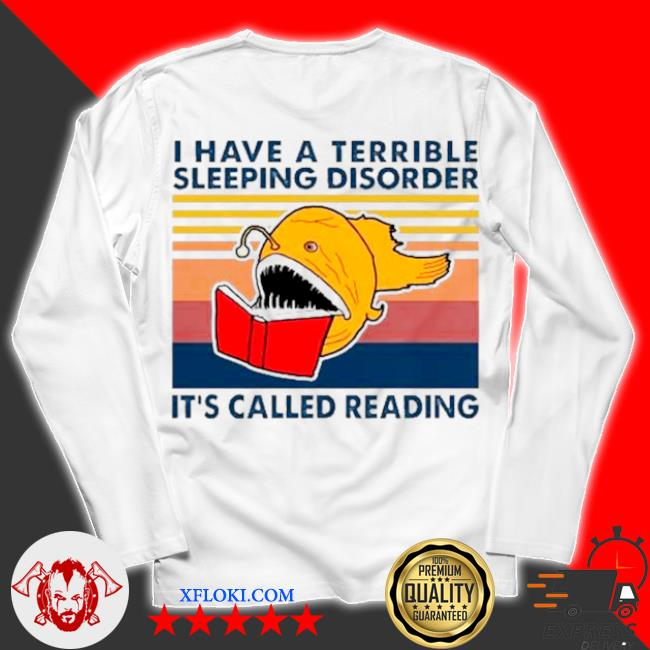 I have a terrible sleeping disorder it's called reading vintage s unisex longsleeve