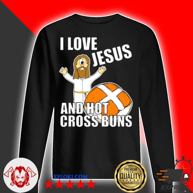 I love jesus and hot cross buns s sweater