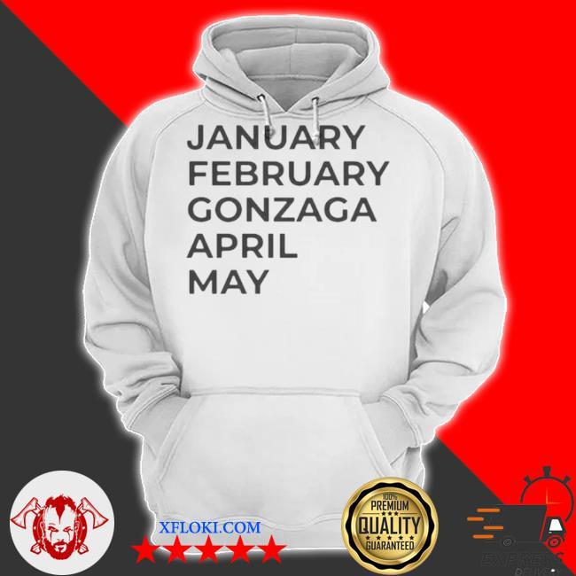 January february gonzaga april may s hoodie