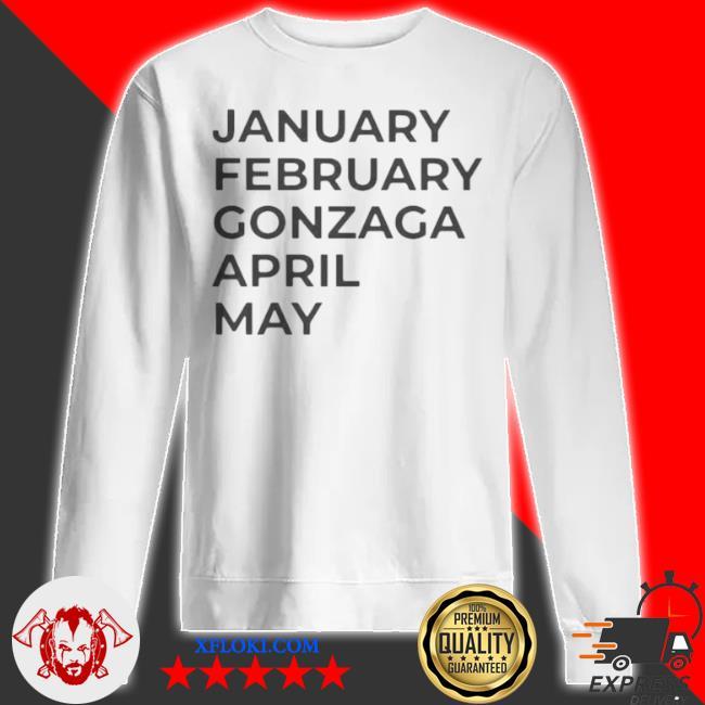 January february gonzaga april may s sweatshirt