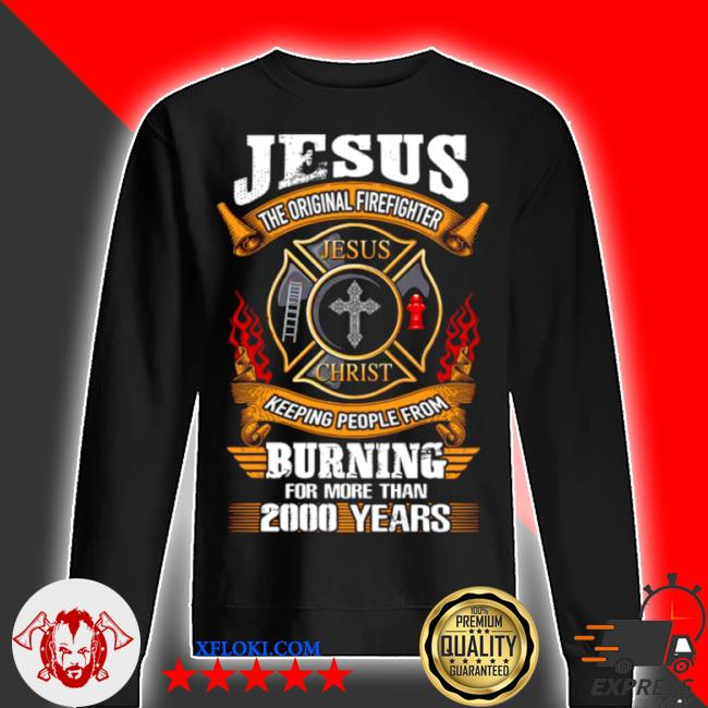 Jesus the firefighter jesus christ keeping people from s sweater