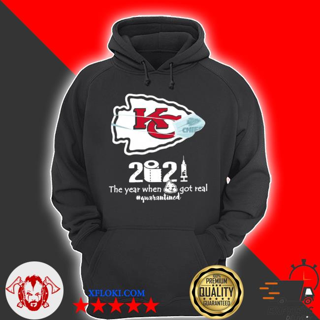 Kansas city Chiefs 2021 toilet paper the year when got real quanrantined s hoodie