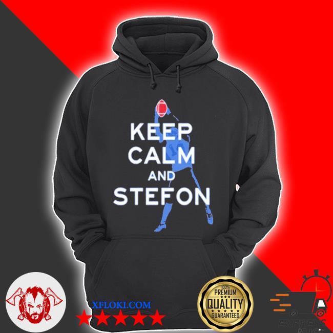 Keep calm and Stefon s hoodie