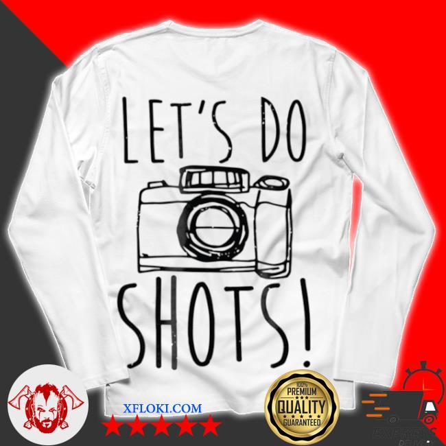 Let's do shots camera photographer s unisex longsleeve