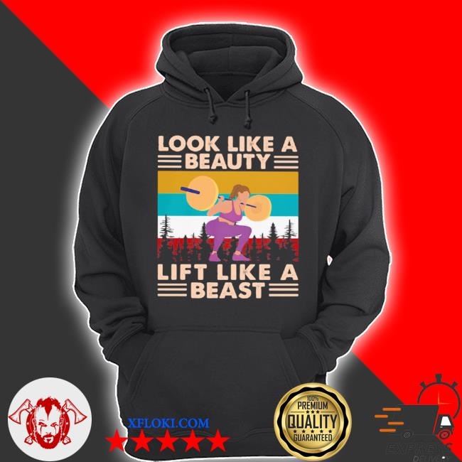 Look like a beauty lift like a beast weight lifting vintage s hoodie