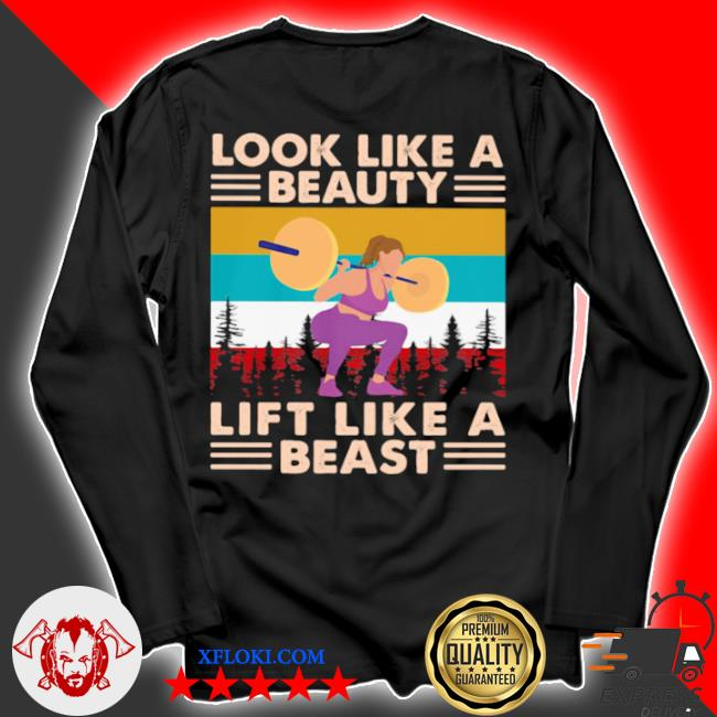 Look like a beauty lift like a beast weight lifting vintage s longsleeve