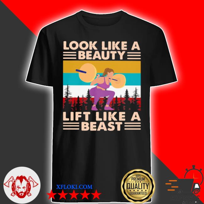Look like a beauty lift like a beast weight lifting vintage shirt
