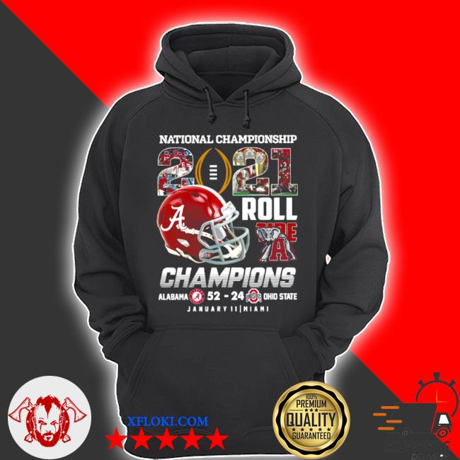National championship 2021 roll tide champions alabama 52 24 ohio state s hoodie
