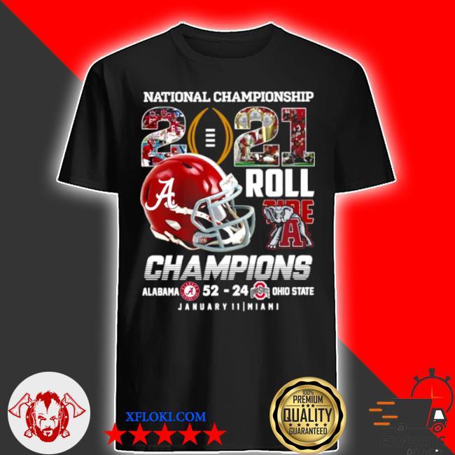 National championship 2021 roll tide champions alabama 52 24 ohio state shirt