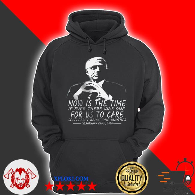 Now is the time if ever there was one for us to care s hoodie