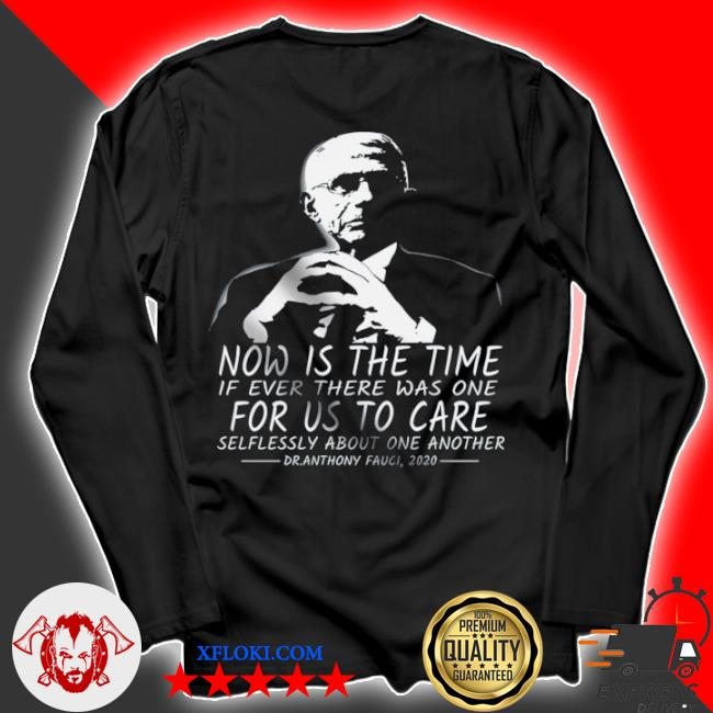 Now is the time if ever there was one for us to care s longsleeve