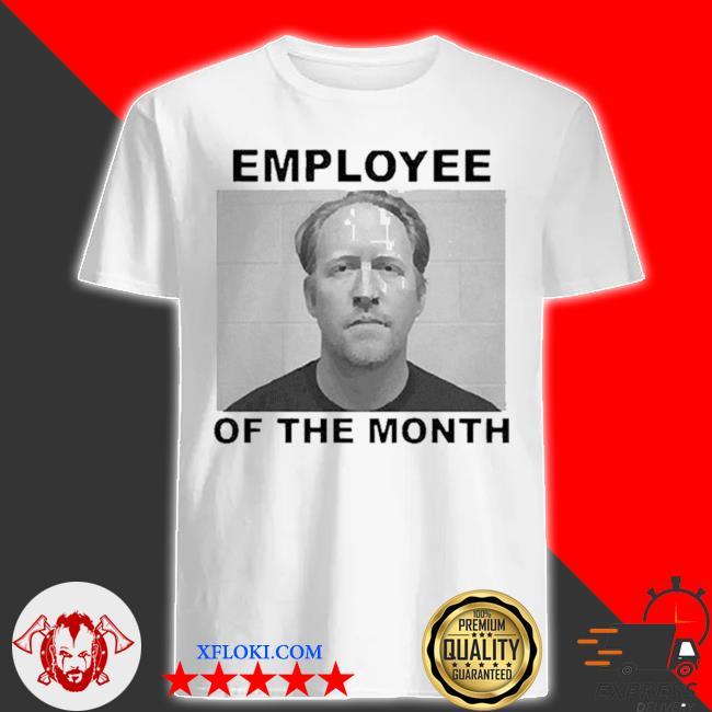 Robert j. o'neill employee of the month shirt
