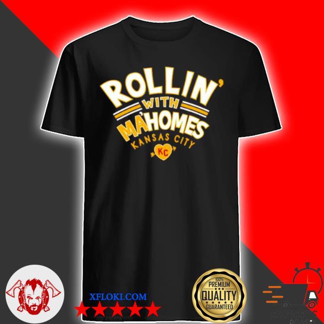 Rollin' with mahomes Kansas city shirt