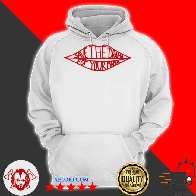 Save the drama for your mama Friends tv s hoodie