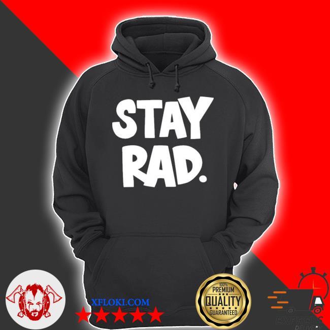 Stay rad s hoodie