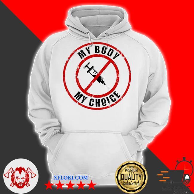 Syringe vaccines my body my choice s hoodie