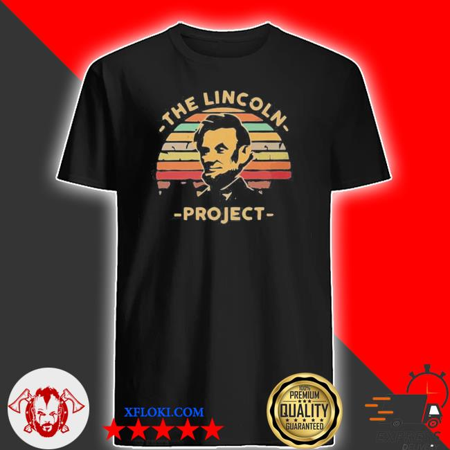 The Lincoln project vintage shirt